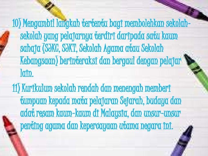 10) Mengambil langkah tertentu bagi membolehkan sekolah-   sekolah yang pelajarnya terdiri daripada satu kaum   sahaja (SJ...