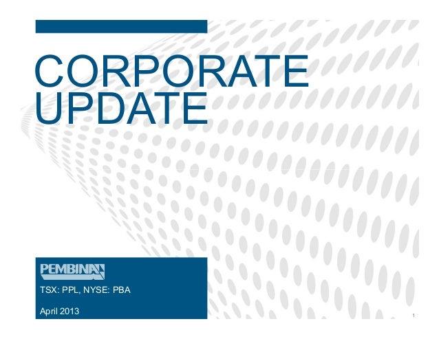 CORPORATEUPDATETSX: PPL, NYSE: PBAApril 2013 1