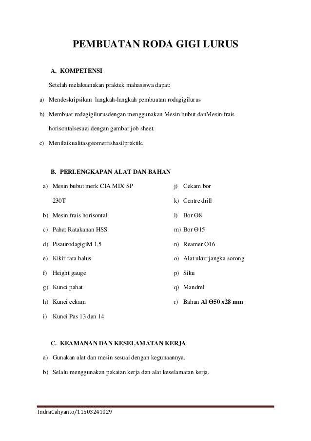 PEMBUATAN RODA GIGI LURUS A. KOMPETENSI Setelah melaksanakan praktek mahasiswa dapat: a) Mendeskripsikan langkah-langkah p...
