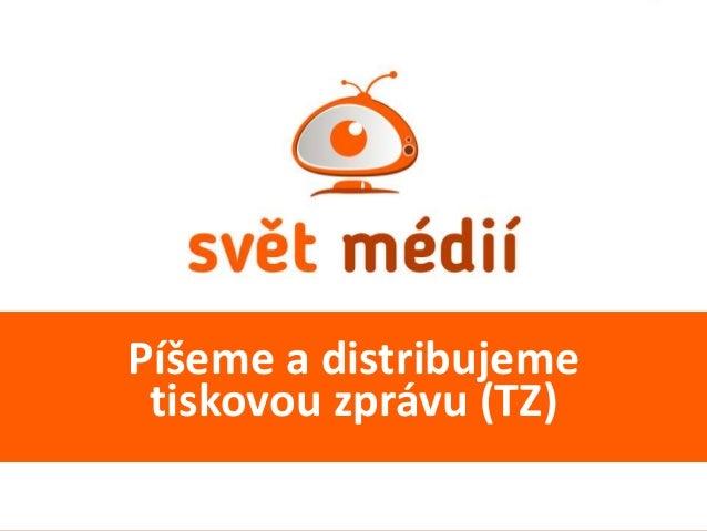Píšeme a distribujeme tiskovou zprávu (TZ)
