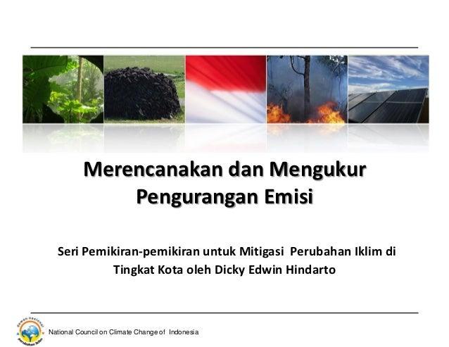 Merencanakan dan Mengukur              Pengurangan Emisi  Seri Pemikiran-pemikiran untuk Mitigasi Perubahan Iklim di      ...