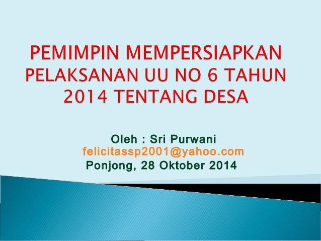 Oleh : Sri Purwani felicitassp2001@yahoo.com Ponjong, 28 Oktober 2014
