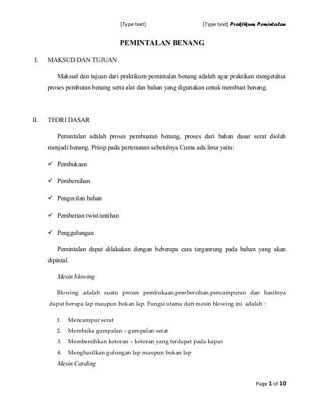 [Type text]  [Type text] Praktikum Pemintalan  PEMINTALAN BENANG I.  MAKSUD DAN TUJUAN Maksud dan tujuan dari praktikum pe...