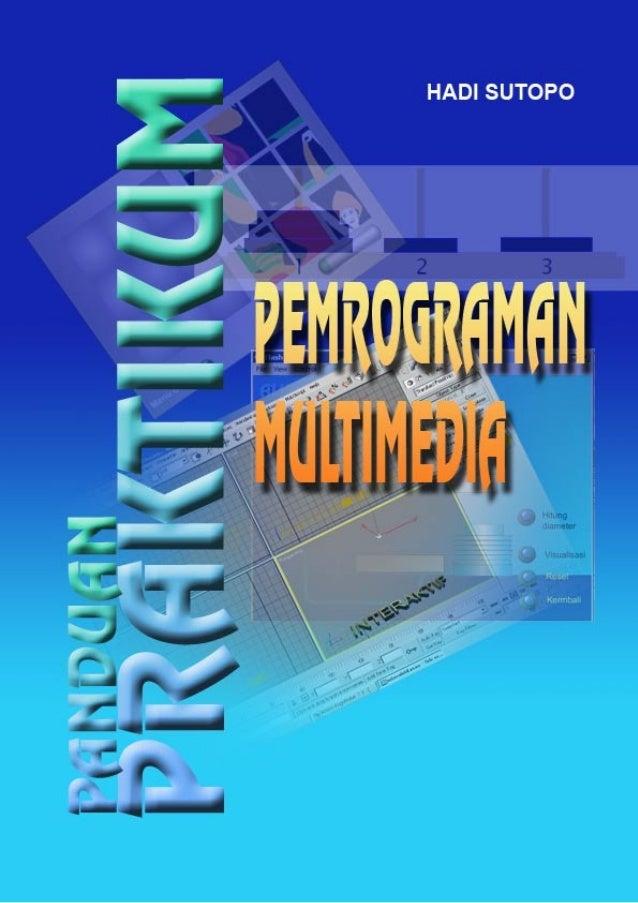 Pemrograman Multimedia  © topazart.info Ariesto Hadi Sutopo