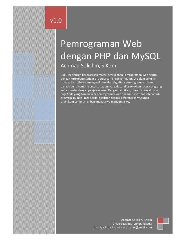 Pemrograman Web dengan PHP dan MySQLAchmad Solichin (achmatim@gmail.com)1Pemrograman Webdengan PHP dan MySQLAchmad Solichi...