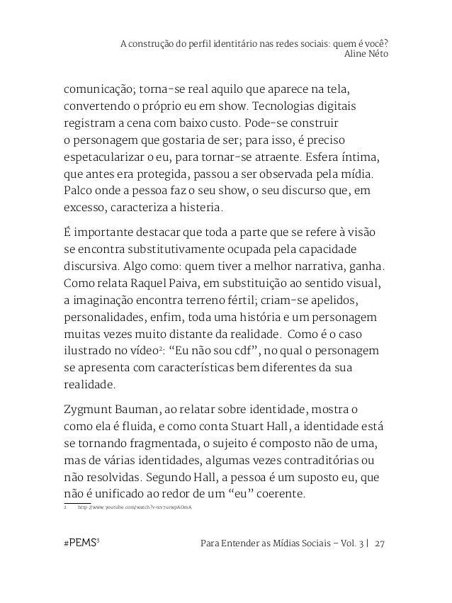 Para Entender as Mídias Sociais – Vol. 3   28 A fragmentação de identidades é característica da modernidade líquida, na qu...