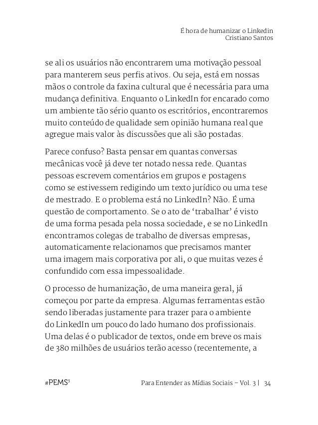 Para Entender as Mídias Sociais – Vol. 3   35 ferramenta foi liberada para os brasileiros). A proposta é que as pessoas es...