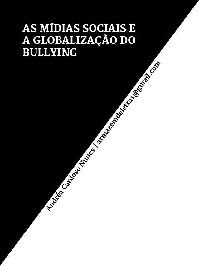 Para Entender as Mídias Sociais – Vol. 3   38 Intimidação, insultos, ofensas, difamações, xingamentos, apelidos, exclusão,...