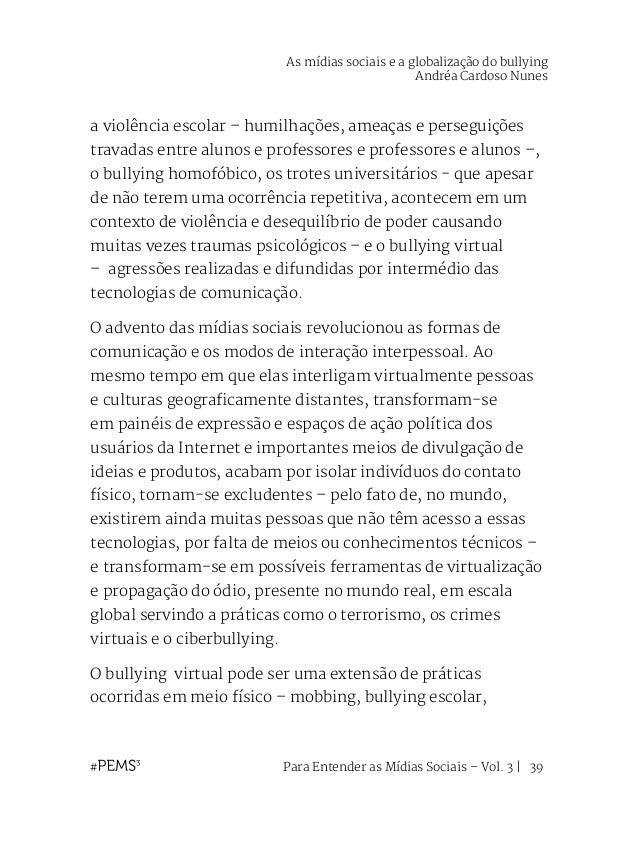 Para Entender as Mídias Sociais – Vol. 3   40 bullying homofóbico – para os meios virtuais nesse caso o agressor escolhe a...