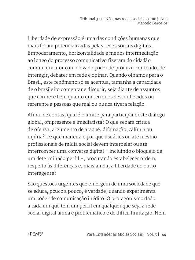Para Entender as Mídias Sociais – Vol. 3   45 mesmo o Marco Civil na Internet, aprovado depois de muita restrição e embarg...