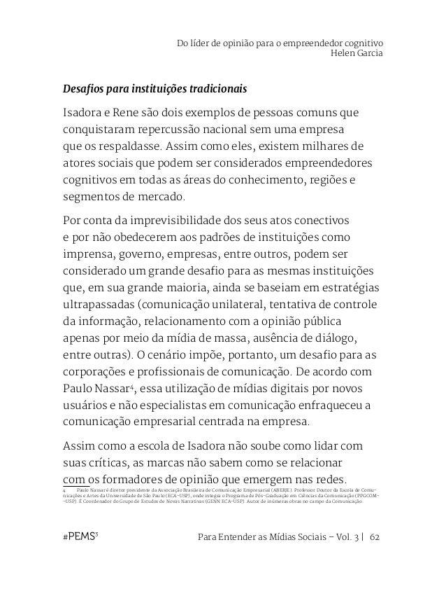Para Entender as Mídias Sociais – Vol. 3   63 Não há resposta pronta sobre as melhores práticas de comunicação no mundo co...