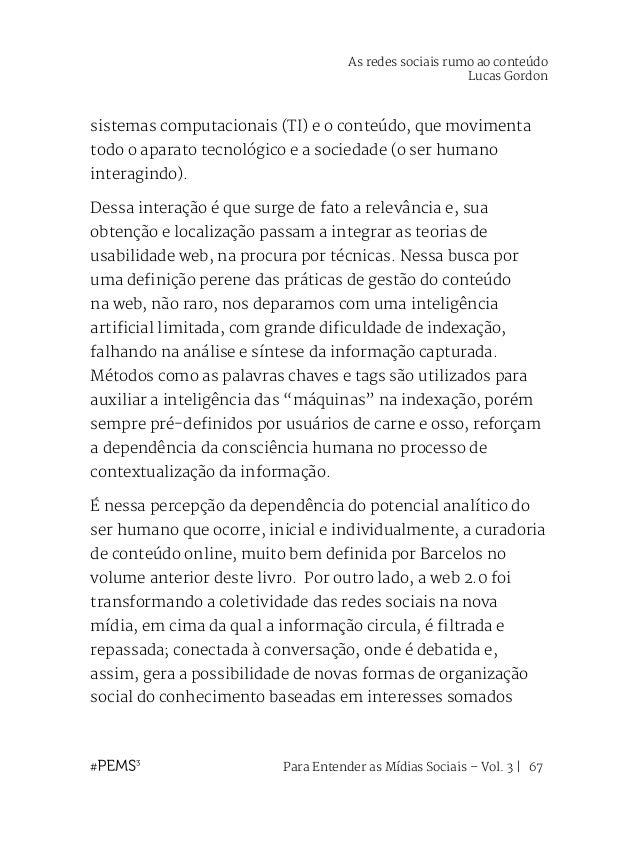 Para Entender as Mídias Sociais – Vol. 3   68 dos indivíduos dentro das coletividades, gerando um novo potencial de indexa...