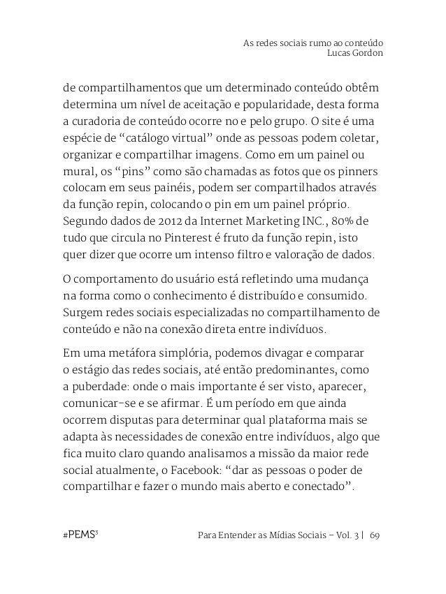 Para Entender as Mídias Sociais – Vol. 3   70 Ainda metaforicamente, as redes sociais estão chegando ao fim de uma conturb...
