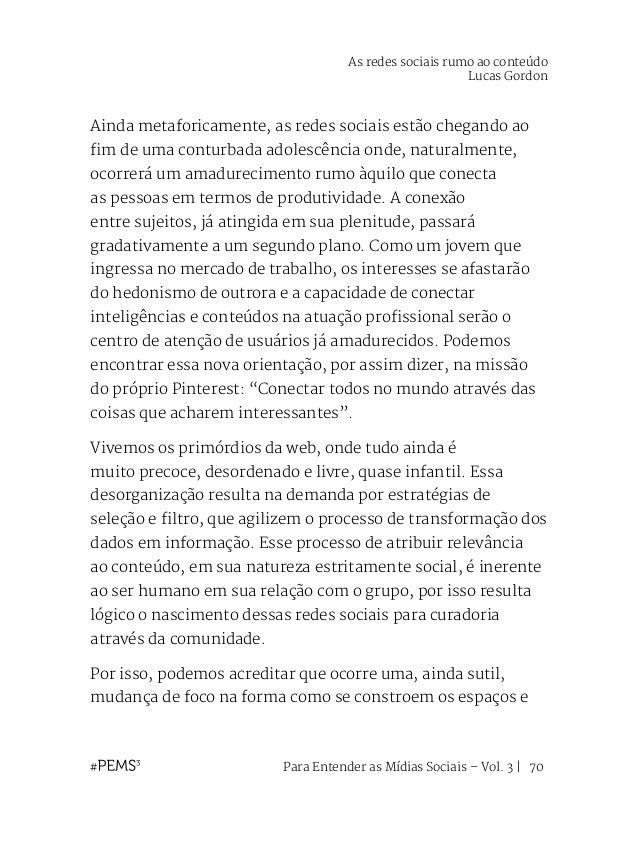 Para Entender as Mídias Sociais – Vol. 3   71 as comunidades virtuais. O surgimento desse novo tipo de redes sociais, não ...