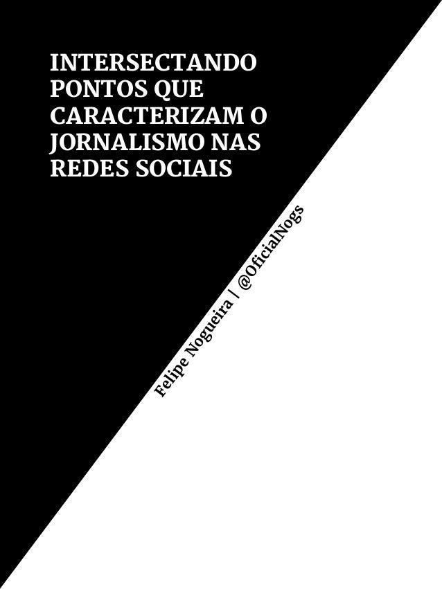 Para Entender as Mídias Sociais – Vol. 3   73 Contar histórias sempre foi a essência do jornalismo. Entretanto, o acesso à...