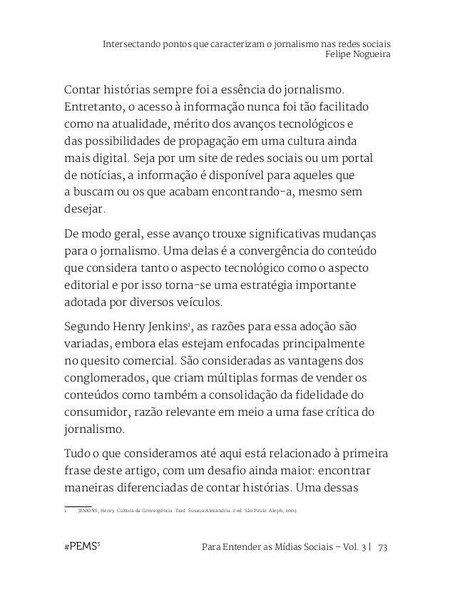 Para Entender as Mídias Sociais – Vol. 3   74 maneiras que encontramos, tem se dado pelas redes sociais, onde a maioria do...