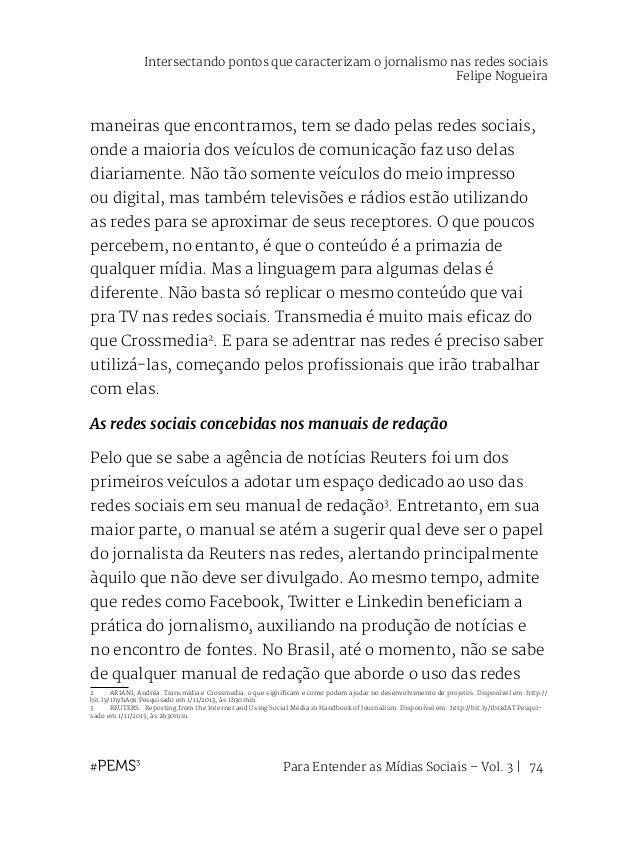Para Entender as Mídias Sociais – Vol. 3   75 sociais, mas seu uso pelos veículos de comunicação é, de maneira geral, ativ...