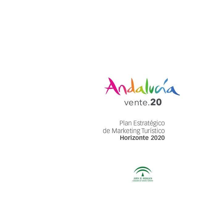 Plan Estratégico de Marketing Turístico Horizonte 2020 vente.20 ...obtendremos una definición capaz de abarcar un plan con ...
