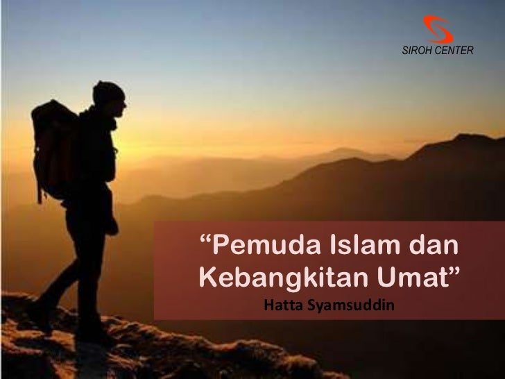 "SIROH CENTER<br />""Pemuda Islam dan Kebangkitan Umat""Hatta Syamsuddin<br />"