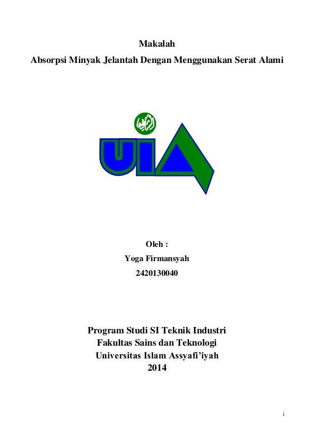 i Makalah Absorpsi Minyak Jelantah Dengan Menggunakan Serat Alami Oleh : Yoga Firmansyah 2420130040 Program Studi SI Tekni...