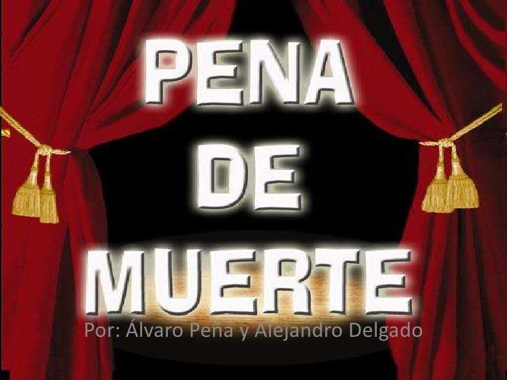 Por: Álvaro Peña y Alejandro Delgado