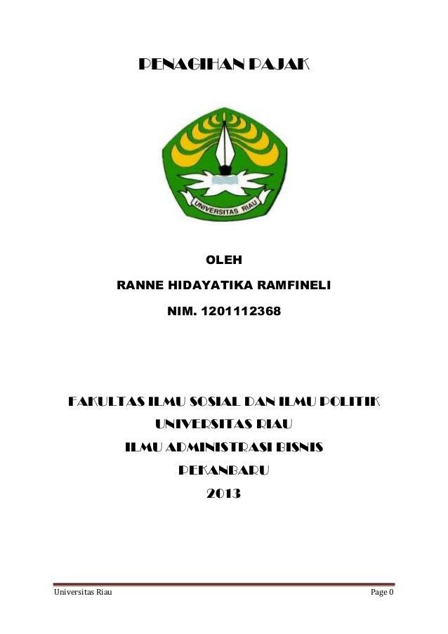 PENAGIHAN PAJAK  OLEH RANNE HIDAYATIKA RAMFINELI NIM. 1201112368  FAKULTAS ILMU SOSIAL DAN ILMU POLITIK UNIVERSITAS RIAU I...