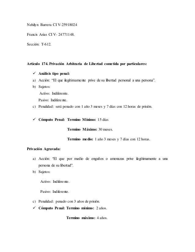 Nehilyn Barrera CI V-25918024 Francis Arias CI V- 24771148. Sección: T-612. Articulo 174. Privación Arbitraria de Libertad...