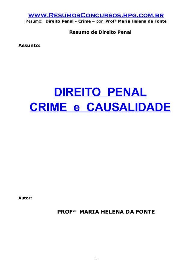 www.ResumosConcursos.hpg.com.br Resumo: Direito Penal - Crime – por Profª Maria Helena da Fonte Resumo de Direito Penal As...