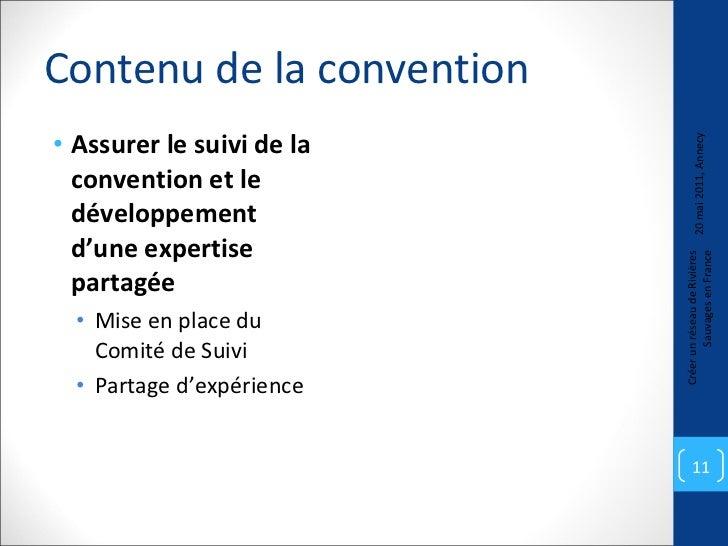 Contenu de la convention <ul><li>Assurer le suivi de la convention et le développement d'une expertise partagée </li></ul>...