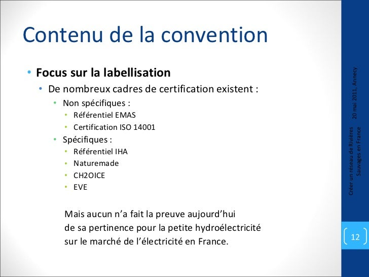 Contenu de la convention <ul><li>Focus sur la labellisation </li></ul><ul><ul><li>De nombreux cadres de certification exis...