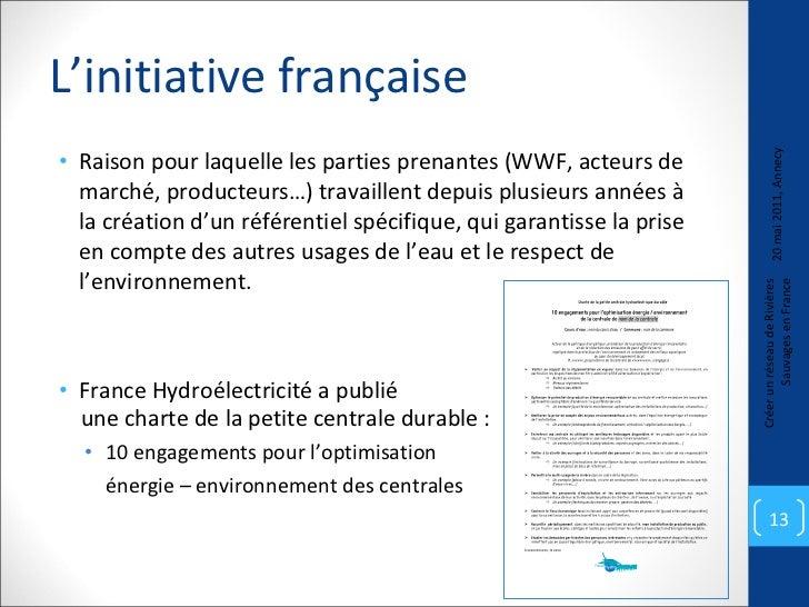 L'initiative française <ul><li>Raison pour laquelle les parties prenantes (WWF, acteurs de marché, producteurs…) travaille...