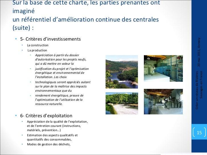 Sur la base de cette charte, les parties prenantes ont imaginé  un référentiel d'amélioration continue des centrales (suit...