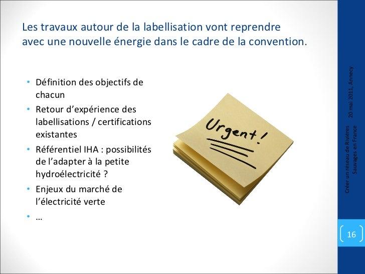 Les travaux autour de la labellisation vont reprendre  avec une nouvelle énergie dans le cadre de la convention. <ul><li>D...