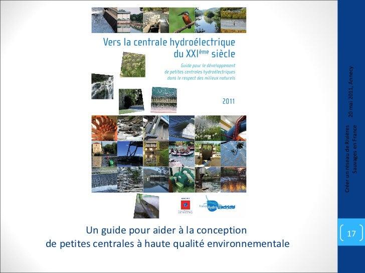 Un guide pour aider à la conception  de petites centrales à haute qualité environnementale 20 mai 2011, Annecy Créer un ré...