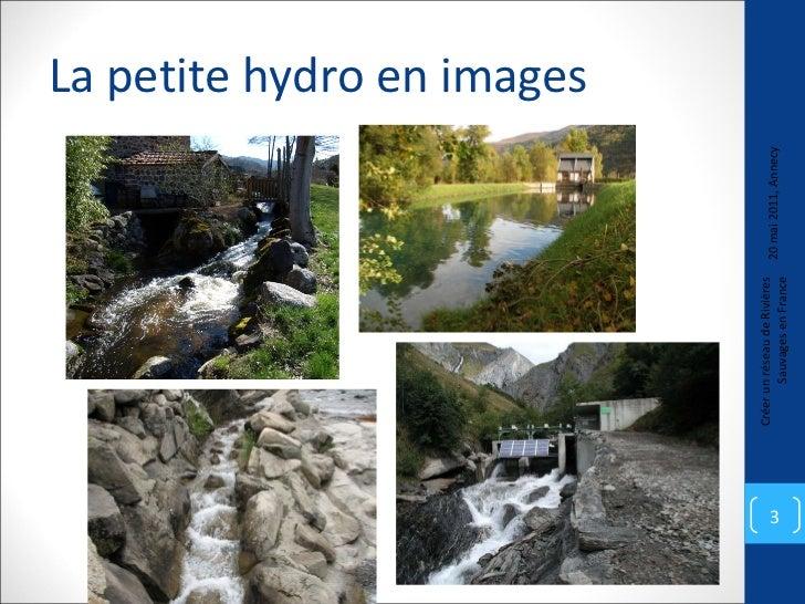 La petite hydro en images 20 mai 2011, Annecy Créer un réseau de Rivières Sauvages en France