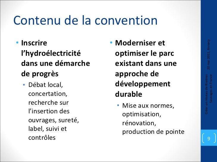 Contenu de la convention <ul><li>Inscrire l'hydroélectricité dans une démarche de progrès  </li></ul><ul><ul><li>Débat loc...