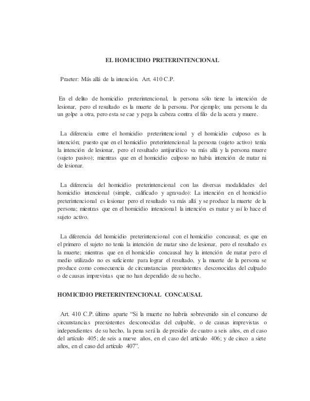 EL HOMICIDIO PRETERINTENCIONAL Praeter: Más allá de la intención. Art. 410 C.P. En el delito de homicidio preterintenciona...