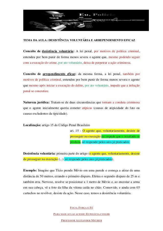 FOCO, FORÇA E FÉ PARA MAIS AULAS ACESSE: EUPOLÍCIA.COM.BR PROFESSOR ALEXANDER MEURER TEMA DA AULA: DESISTÊNCIA VOLUNTÁRIA ...