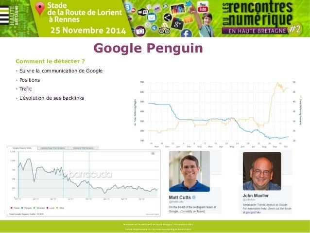 Google Penguin  Comment l'amadouer ?  - Oublier les techniques de netlinking d'il y a 10 ans ...  - Les liens (backlinks) ...