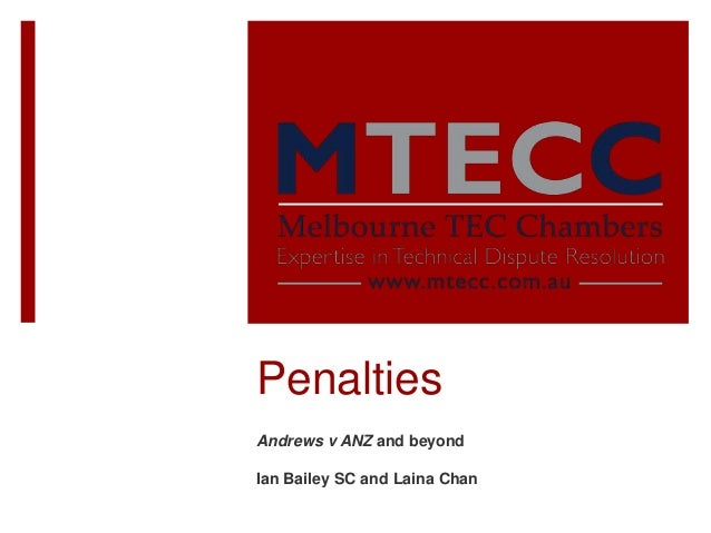 Penalties Andrews v ANZ and beyond Ian Bailey SC and Laina Chan