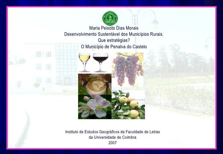 Maria Peixoto Dias Morais Desenvolvimento Sustentável dos Municípios Rurais. Que estratégias? O Município de Penalva do Ca...