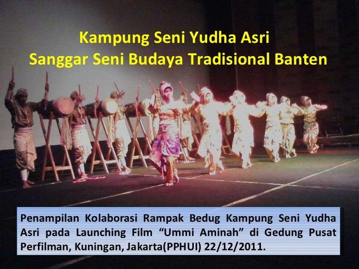 Kampung Seni Yudha Asri  Sanggar Seni Budaya Tradisional Banten Penampilan Kolaborasi Rampak Bedug Kampung Seni Yudha Asri...