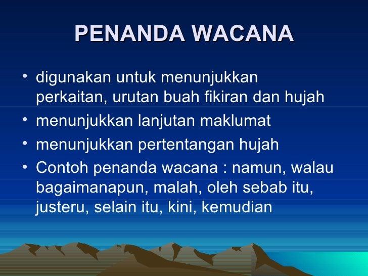 PENANDA WACANA <ul><li>digunakan untuk menunjukkan  perkaitan, urutan buah fikiran dan hujah </li></ul><ul><li>menunjukkan...