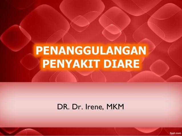 DR. Dr. Irene, MKM