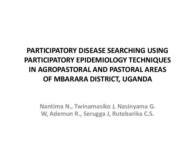 PARTICIPATORY DISEASE SEARCHING USINGPARTICIPATORY EPIDEMIOLOGY TECHNIQUES  IN AGROPASTORAL AND PASTORAL AREAS      OF MBA...