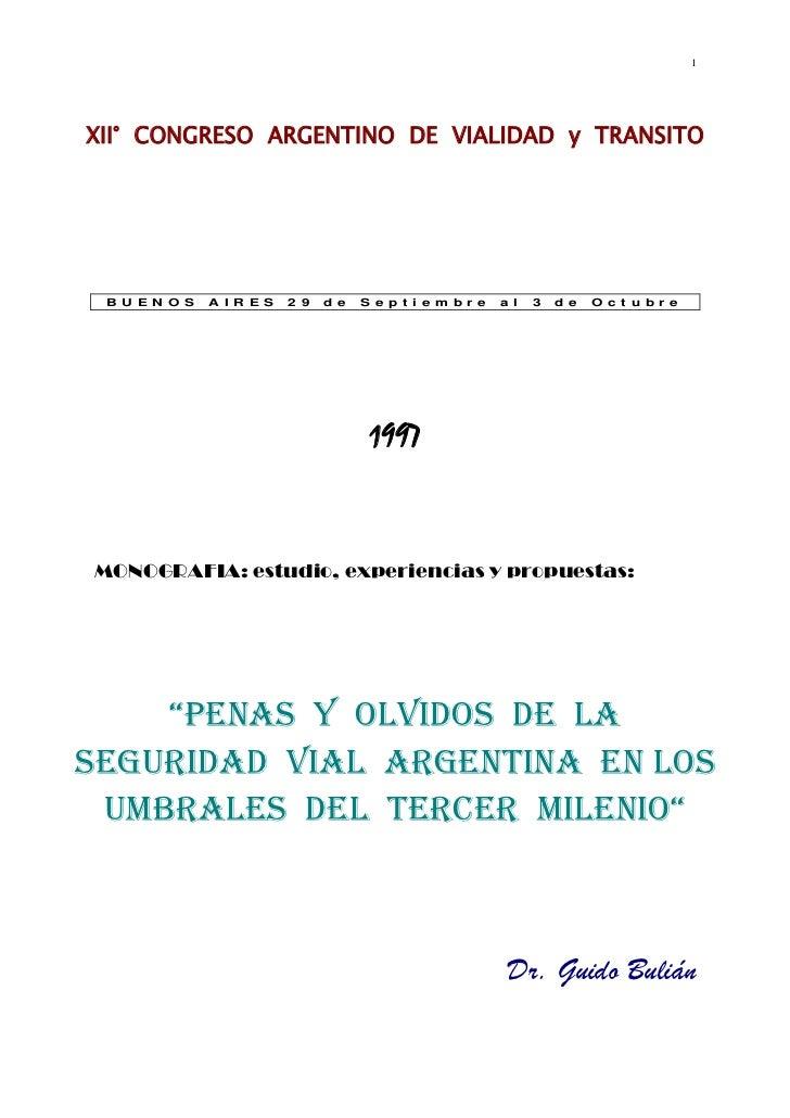 1XII° CONGRESO ARGENTINO DE VIALIDAD y TRANSITO B U E N O S   A I R E S   2 9   d e   S e p t i e m b r e   a l   3   d e ...