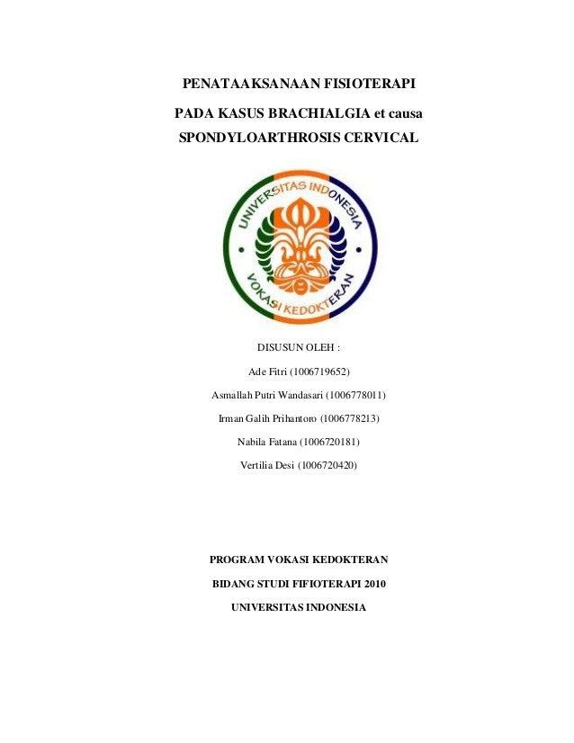 PENATAAKSANAAN FISIOTERAPIPADA KASUS BRACHIALGIA et causaSPONDYLOARTHROSIS CERVICAL             DISUSUN OLEH :           A...