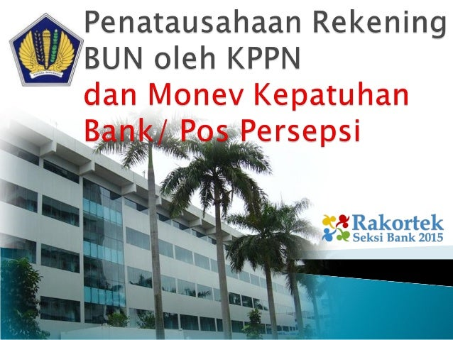 Modul Administrasi Rekening Bank/Pos Persepsi/ BO I, BO II, BO III, rr BO I, rr BO II, rr BO III dan Sub RKUN Surat Dir PK...