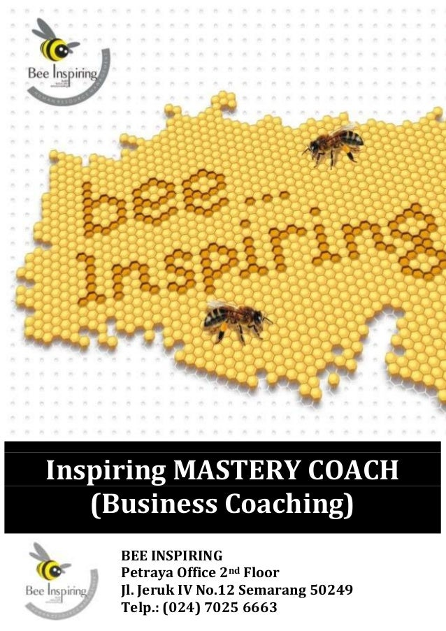 Inspiring MASTERY COACH   (Business Coaching)    BEE INSPIRING    Petraya Office 2nd Floor    Jl. Jeruk IV No.12 Semarang ...
