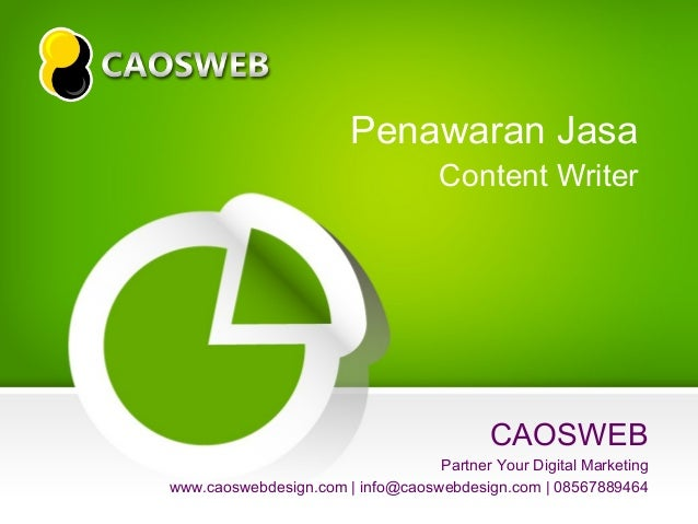Penawaran Jasa Content Writer  CAOSWEB Partner Your Digital Marketing www.caoswebdesign.com | info@caoswebdesign.com | 085...